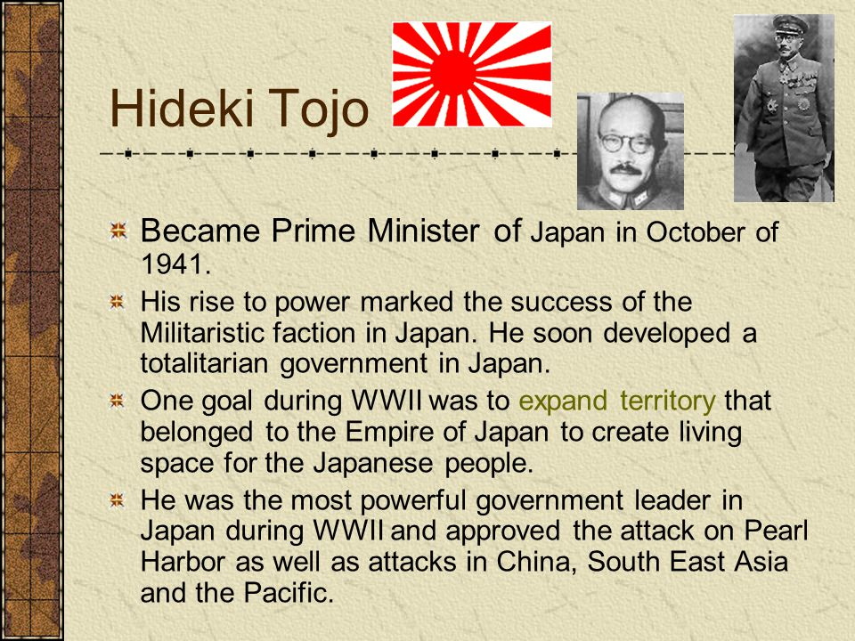 Hideki Tojo Became Prime Minister of Japan in October of 1941.