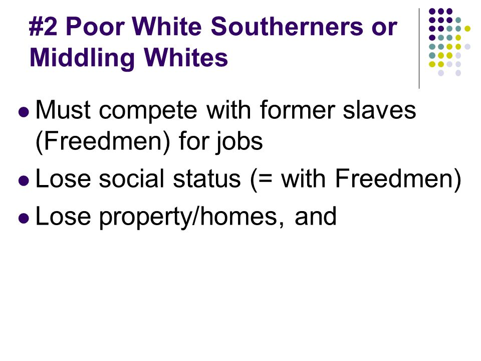 #2 Poor White Southerners or Middling Whites