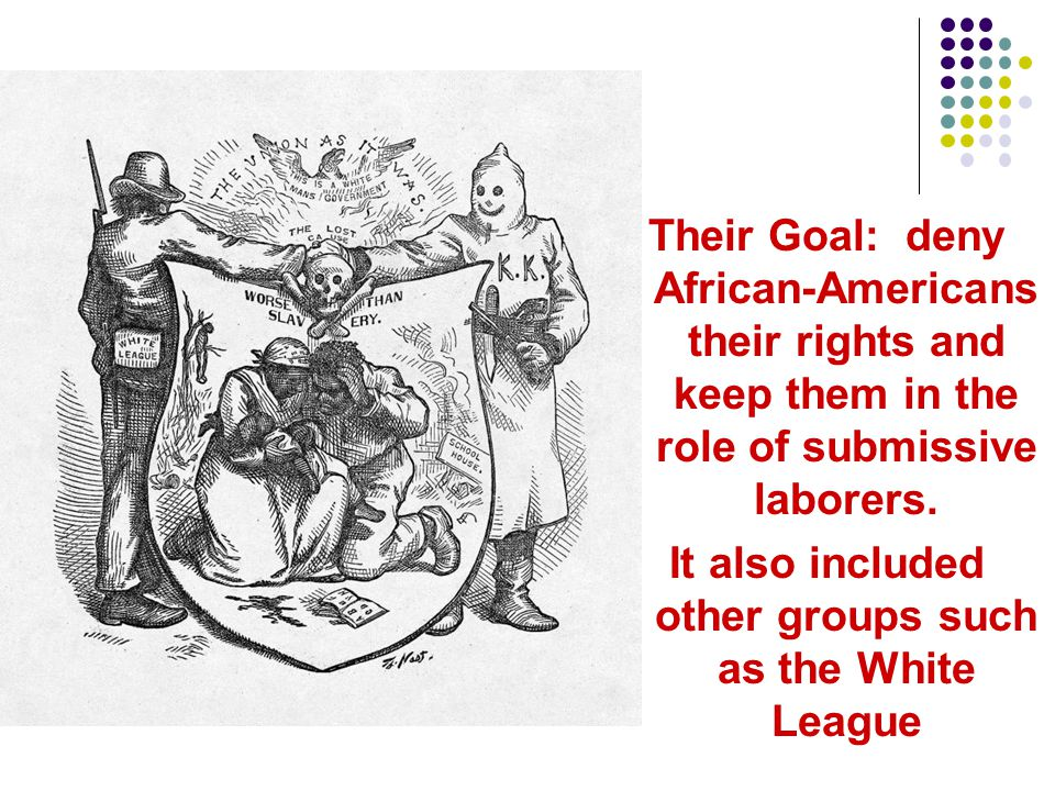 It also included other groups such as the White League