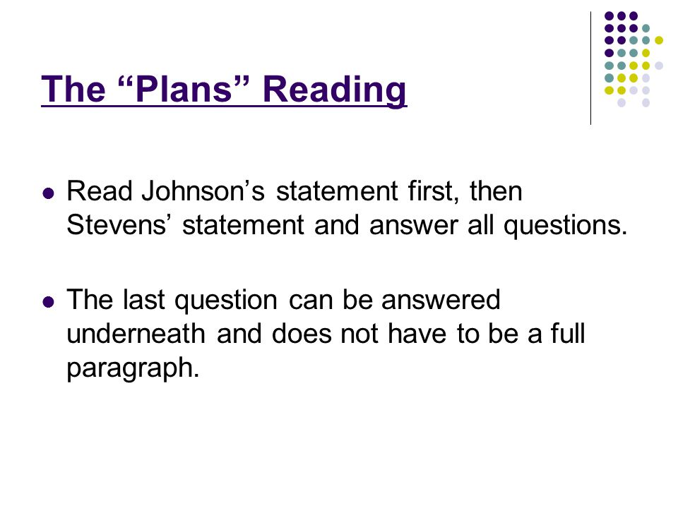 The Plans Reading Read Johnson's statement first, then Stevens' statement and answer all questions.