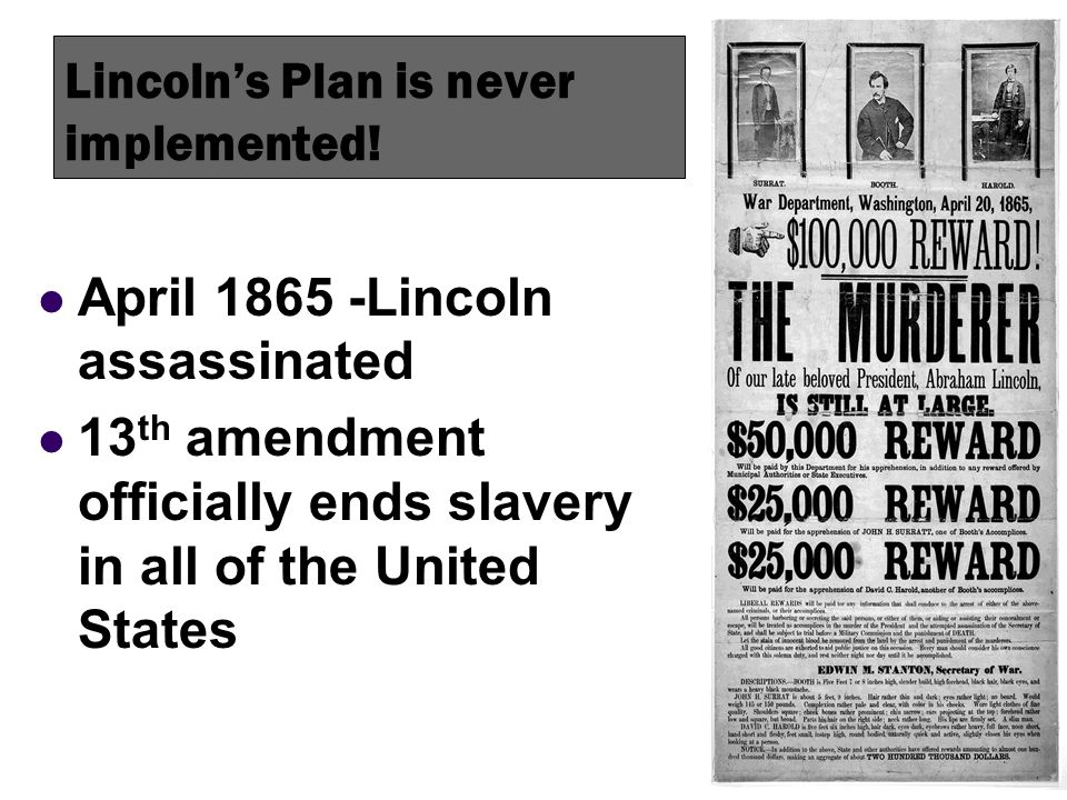 Lincoln's Plan is never implemented!