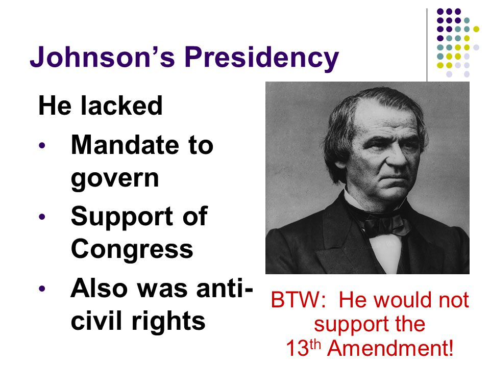 BTW: He would not support the 13th Amendment!