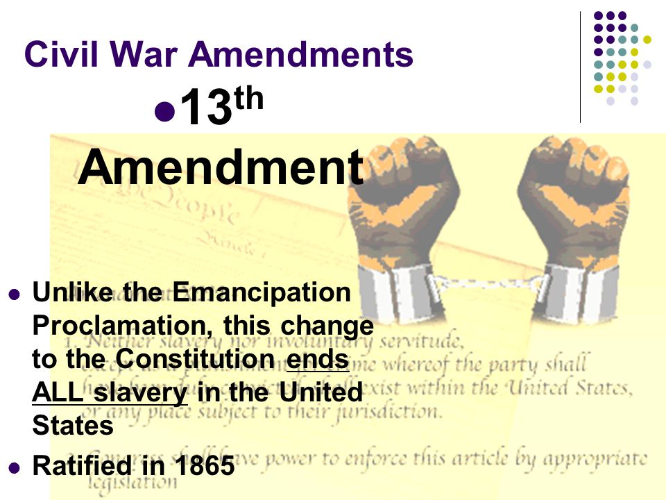 13th Amendment Civil War Amendments