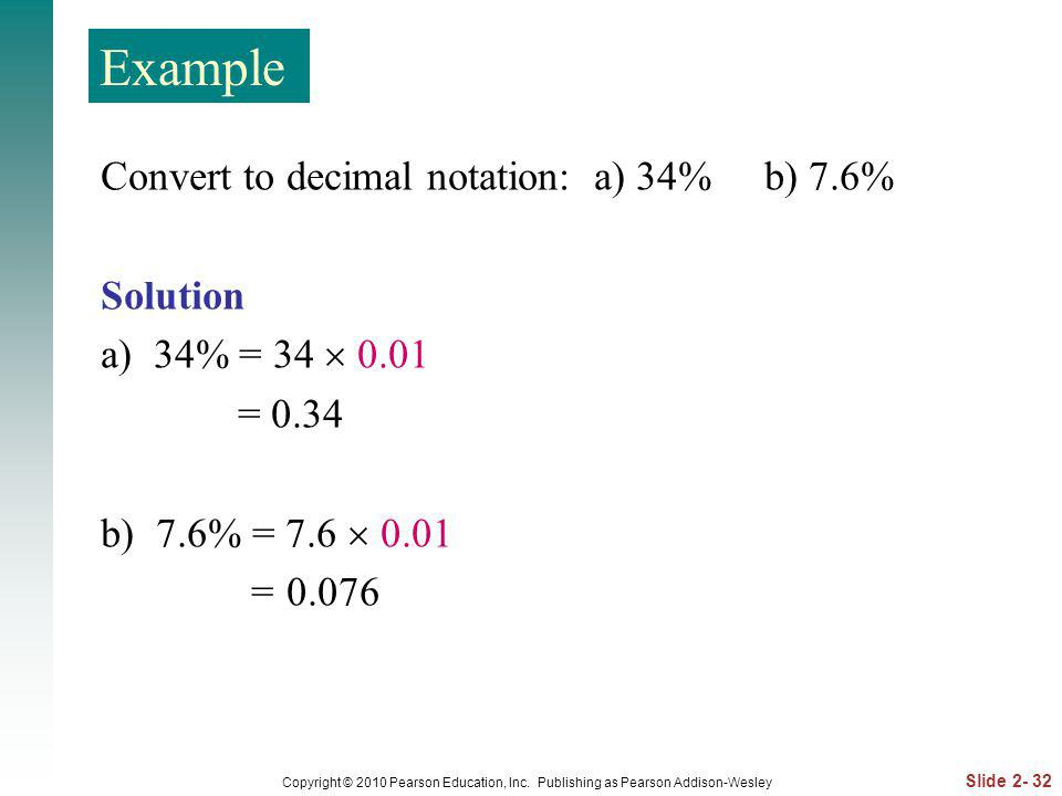 Example Convert to decimal notation: a) 34% b) 7.6% Solution