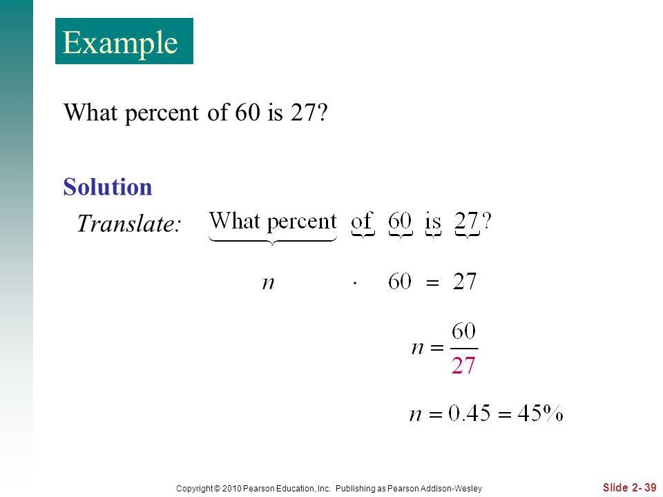 Example What percent of 60 is 27 Solution Translate: