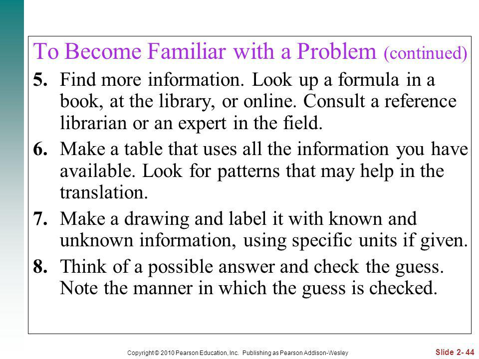 To Become Familiar with a Problem (continued)