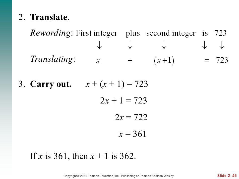 2. Translate. Rewording: Translating: 3. Carry out. x + (x + 1) = 723