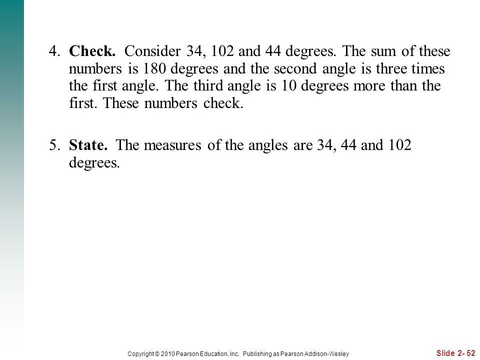 5. State. The measures of the angles are 34, 44 and 102 degrees.