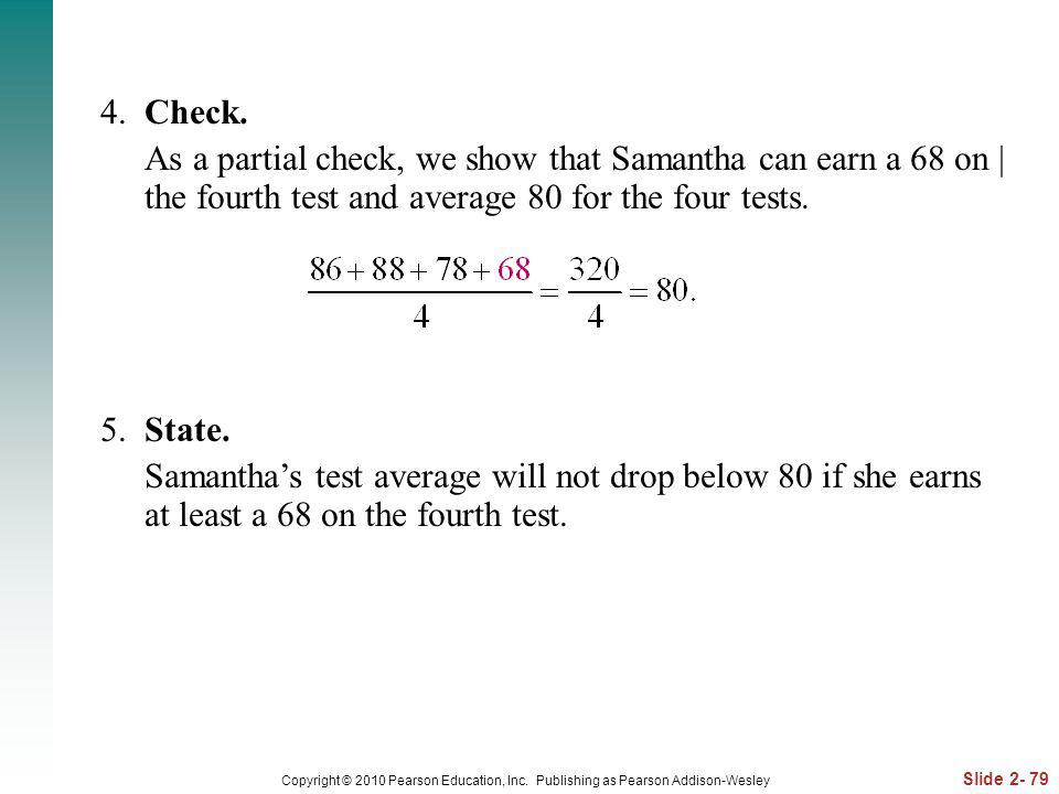 4. Check. As a partial check, we show that Samantha can earn a 68 on | the fourth test and average 80 for the four tests.