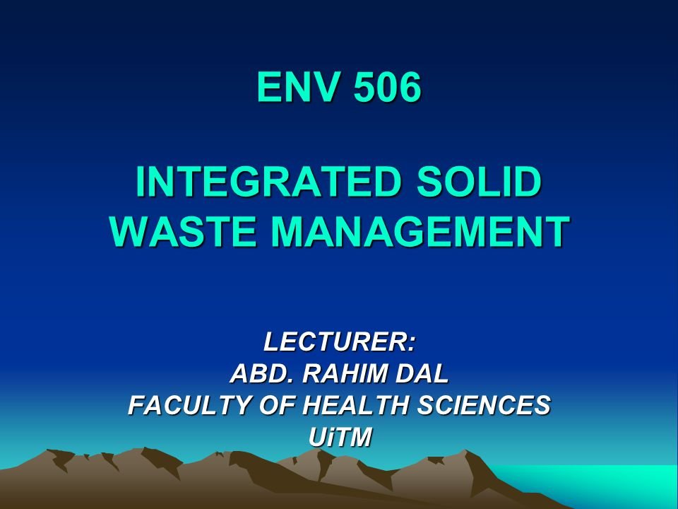 ENV 506 INTEGRATED SOLID WASTE MANAGEMENT