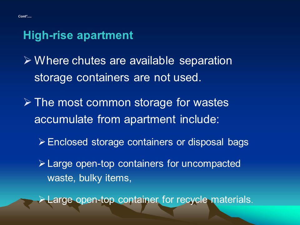 Where chutes are available separation storage containers are not used.