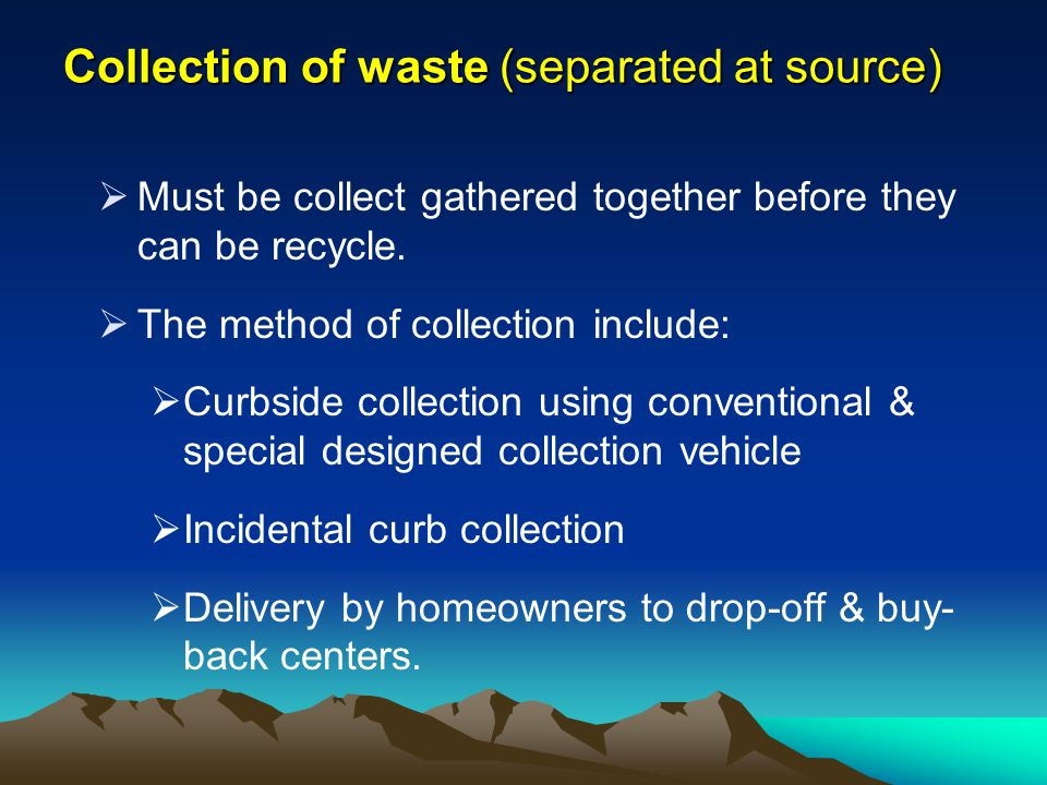Collection of waste (separated at source)