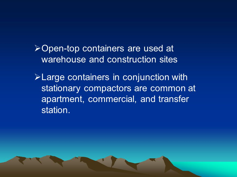 Open-top containers are used at warehouse and construction sites