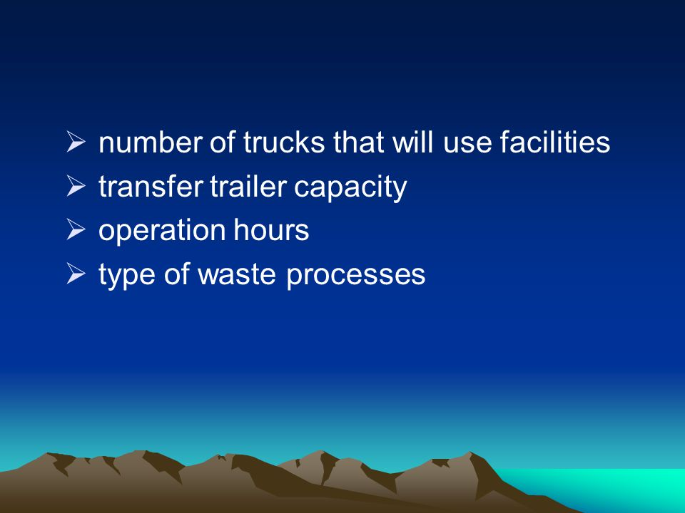 number of trucks that will use facilities