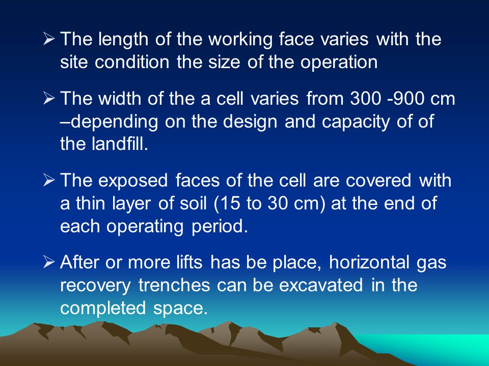 The length of the working face varies with the site condition the size of the operation