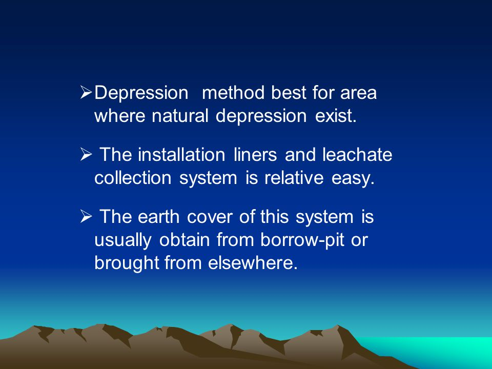 Depression method best for area where natural depression exist.