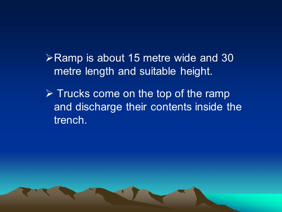 Ramp is about 15 metre wide and 30 metre length and suitable height.