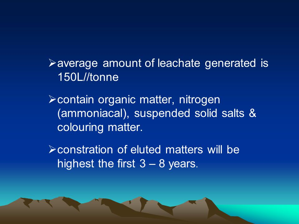 average amount of leachate generated is 150L//tonne