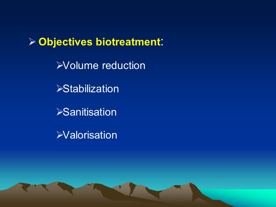 Objectives biotreatment: