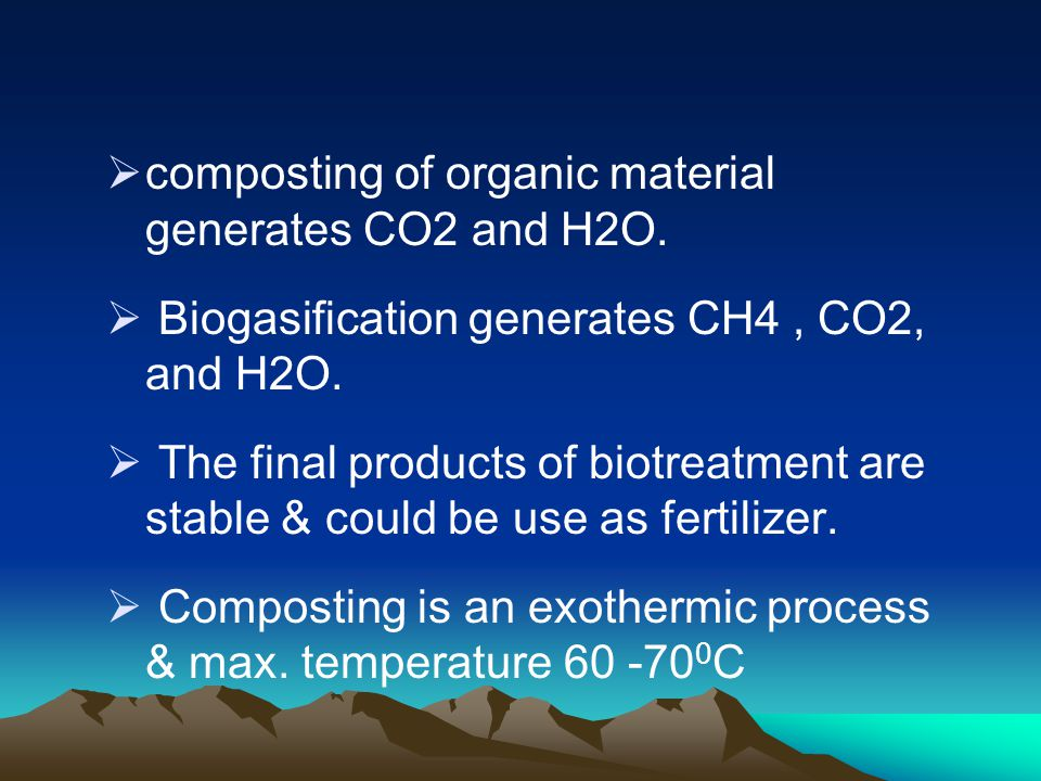 composting of organic material generates CO2 and H2O.