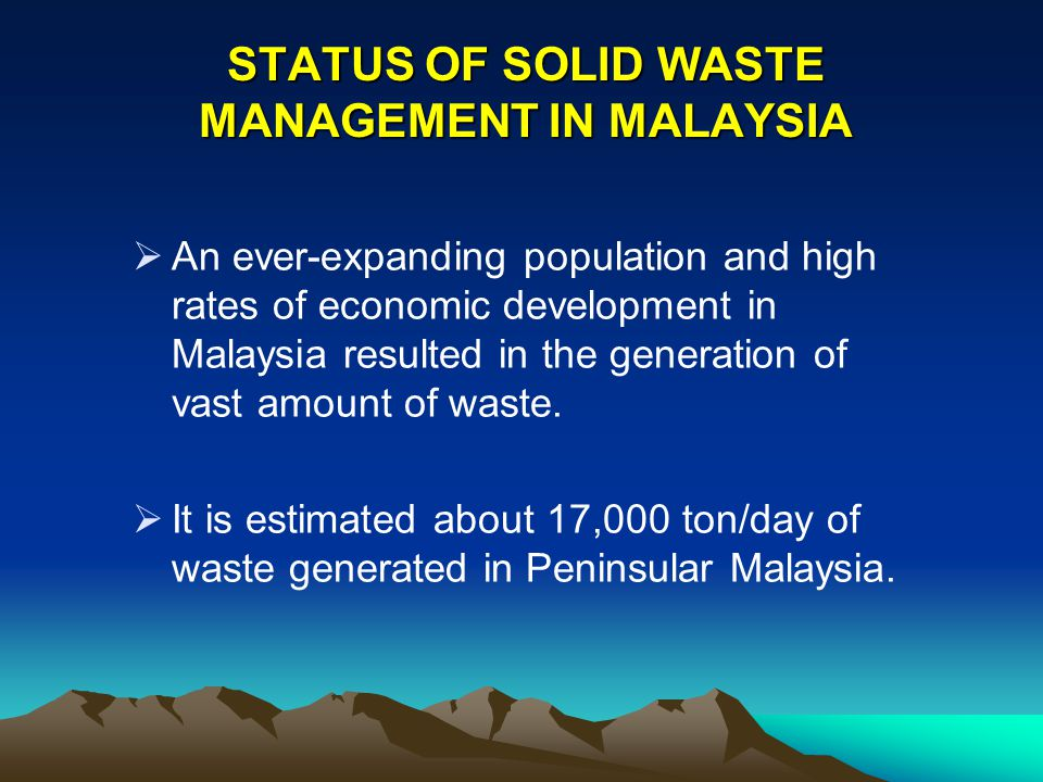 STATUS OF SOLID WASTE MANAGEMENT IN MALAYSIA