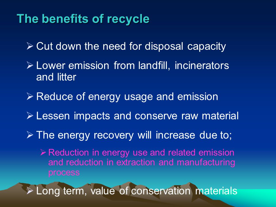 The benefits of recycle