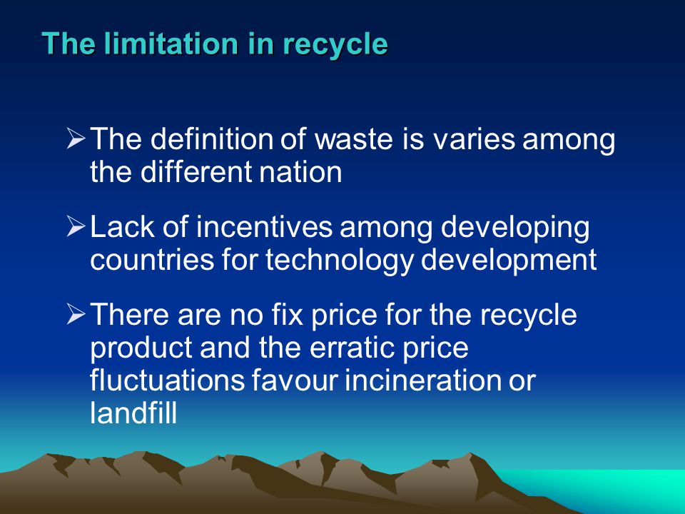 The limitation in recycle
