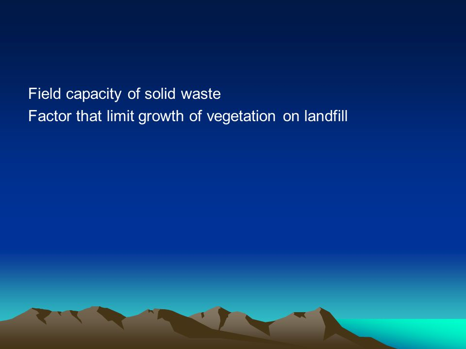 Field capacity of solid waste