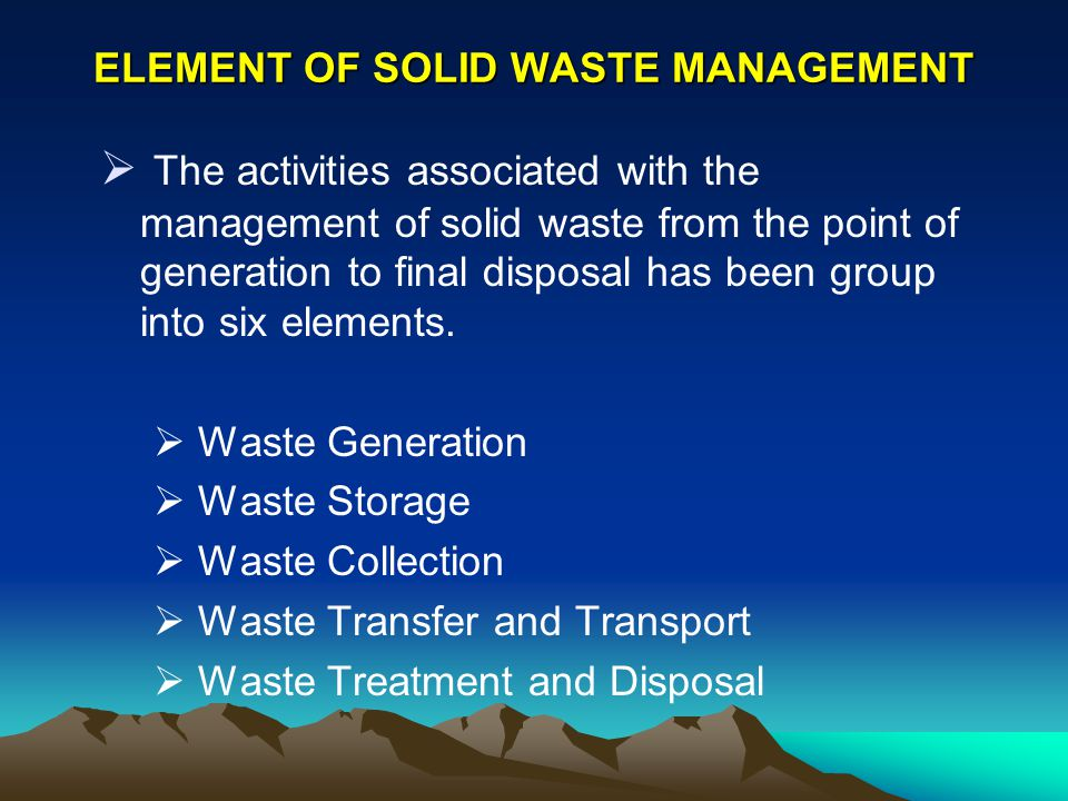 ELEMENT OF SOLID WASTE MANAGEMENT