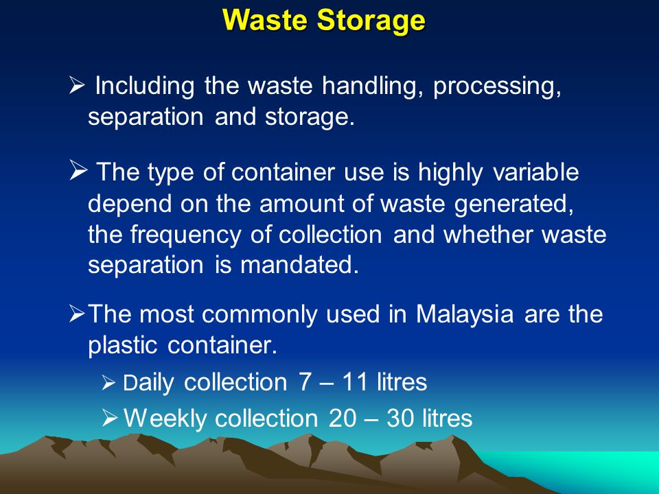 Waste Storage Including the waste handling, processing, separation and storage.