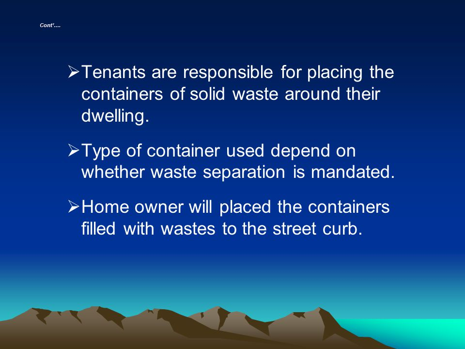Type of container used depend on whether waste separation is mandated.