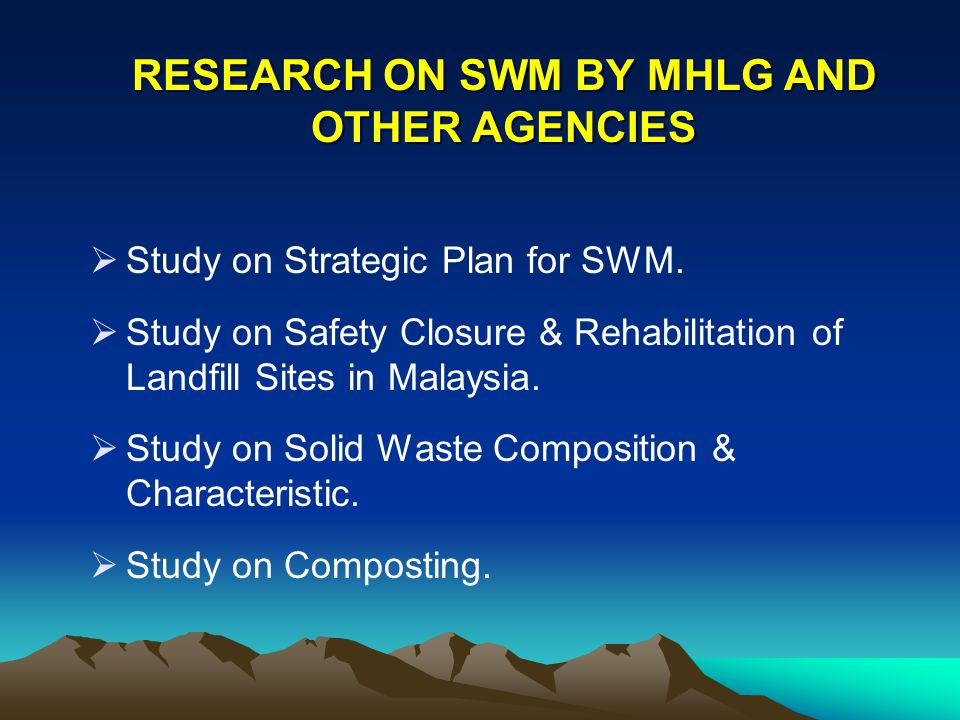 RESEARCH ON SWM BY MHLG AND OTHER AGENCIES