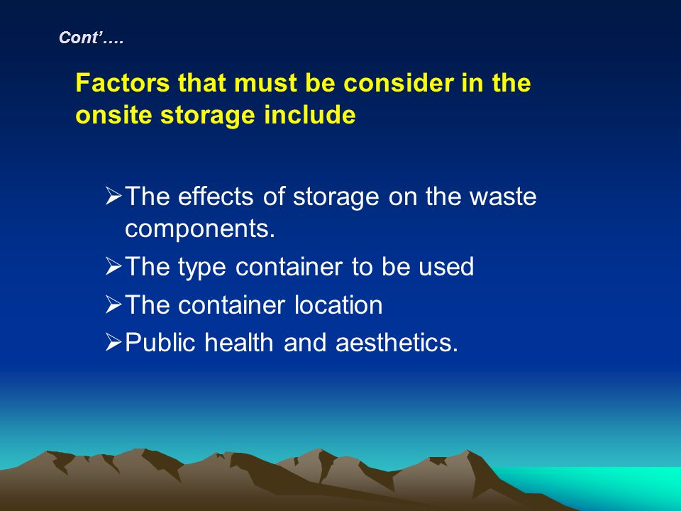 Factors that must be consider in the onsite storage include
