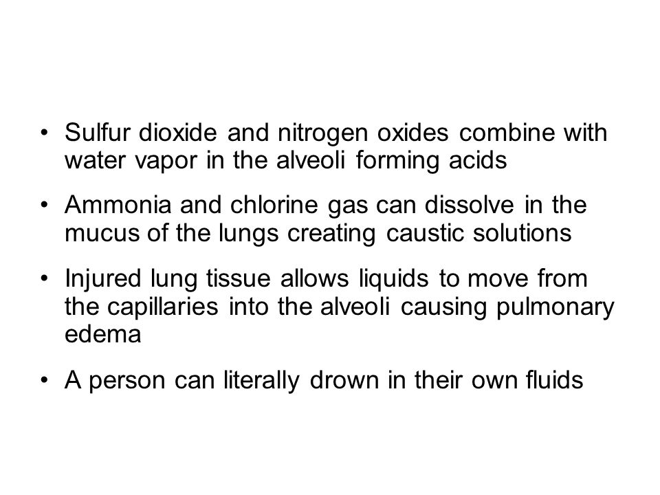 Sulfur dioxide and nitrogen oxides combine with water vapor in the alveoli forming acids