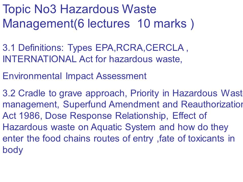 Topic No3 Hazardous Waste Management(6 lectures 10 marks )
