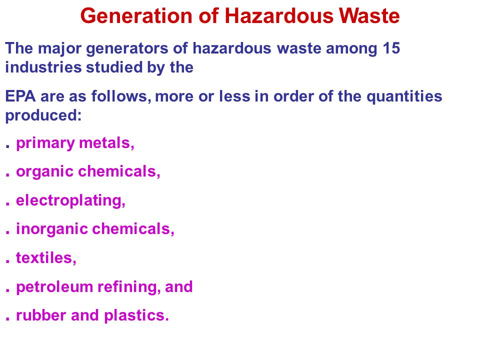 Generation of Hazardous Waste