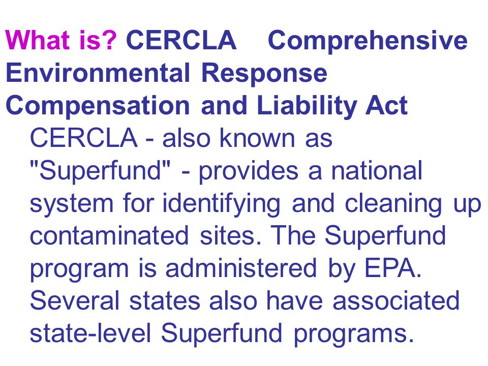 What is CERCLA Comprehensive Environmental Response Compensation and Liability Act