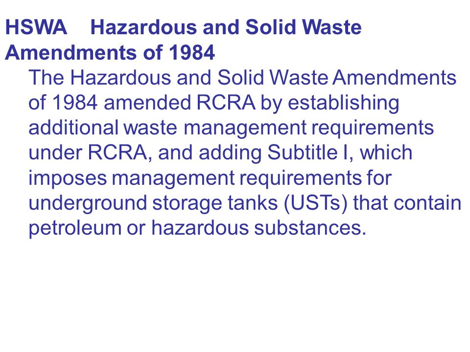 HSWA Hazardous and Solid Waste Amendments of 1984