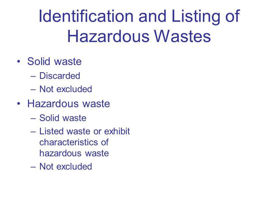 Identification and Listing of Hazardous Wastes