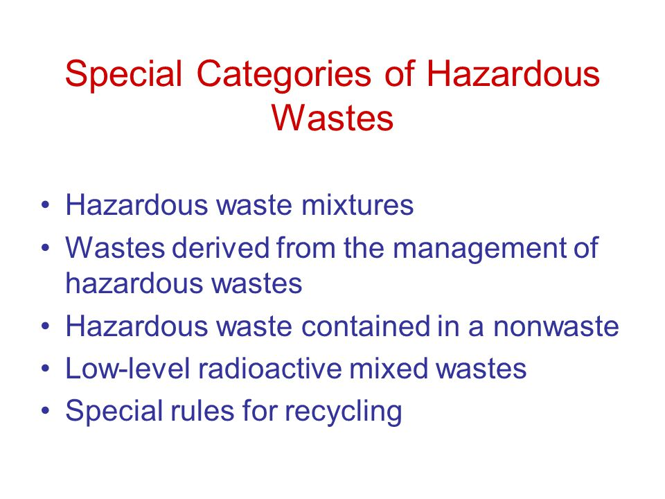 Special Categories of Hazardous Wastes