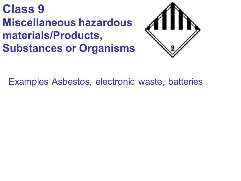 Class 9 Miscellaneous hazardous materials/Products,