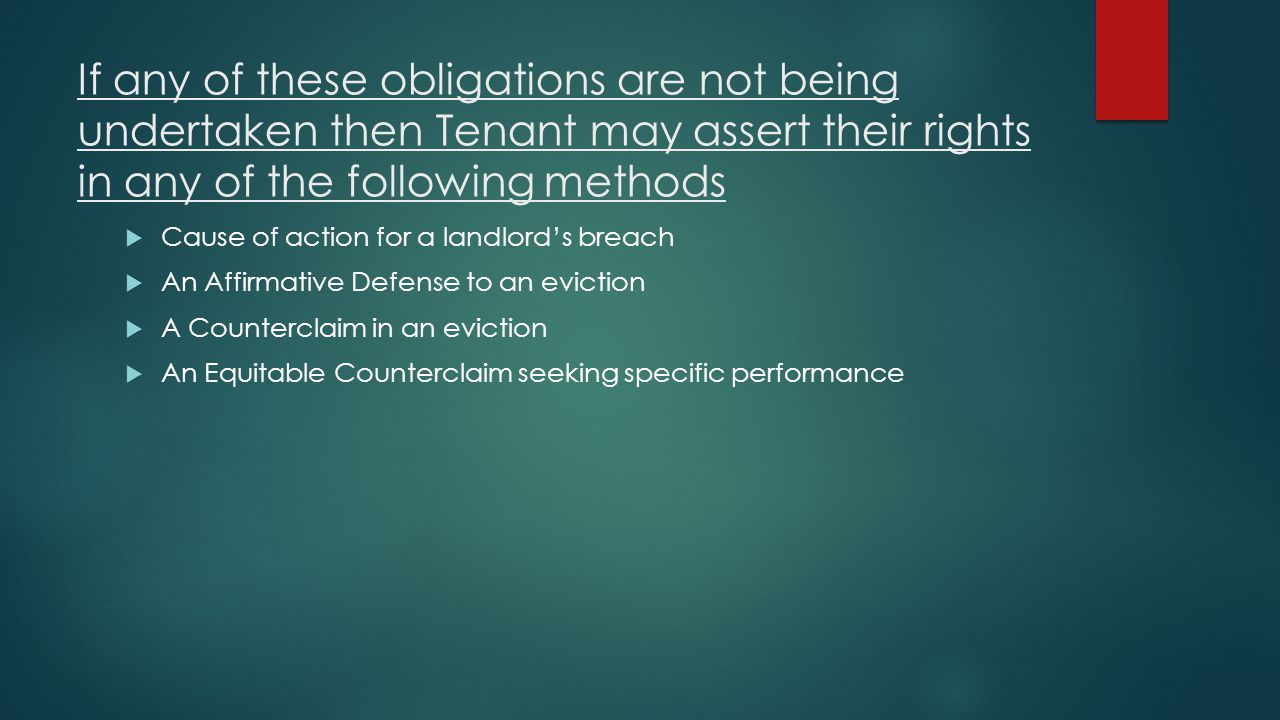If any of these obligations are not being undertaken then Tenant may assert their rights in any of the following methods