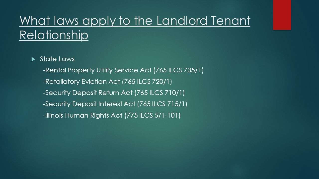 What laws apply to the Landlord Tenant Relationship