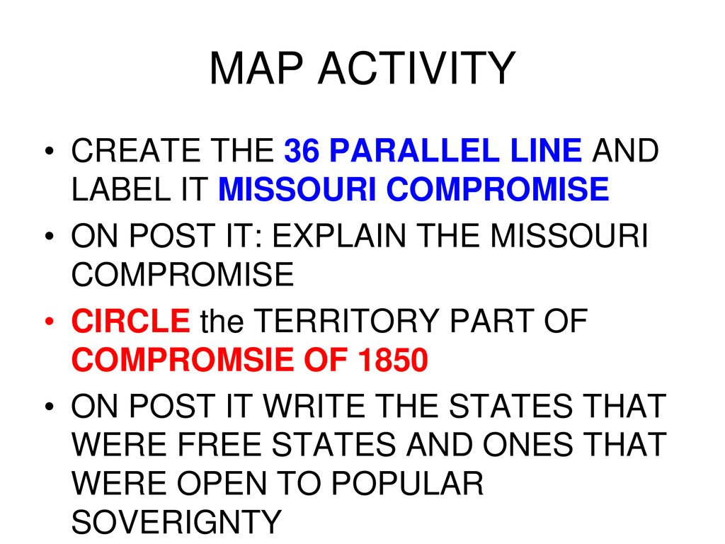 Missouri Compromise 1820 Missouri applied for admission as a ...