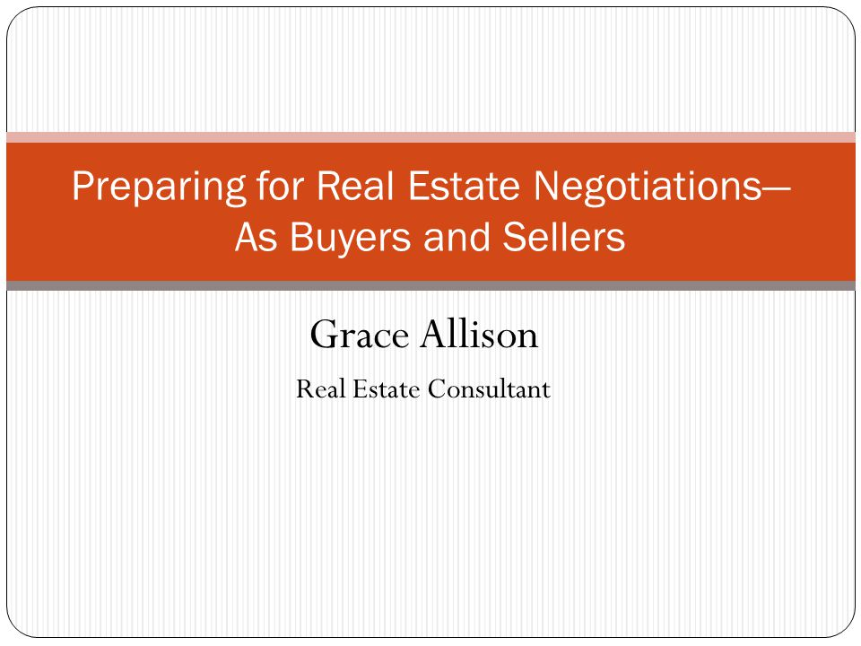 Preparing for Real Estate Negotiations— As Buyers and Sellers