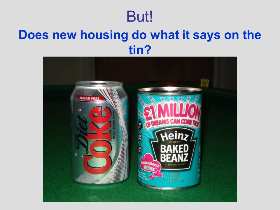 Does new housing do what it says on the tin