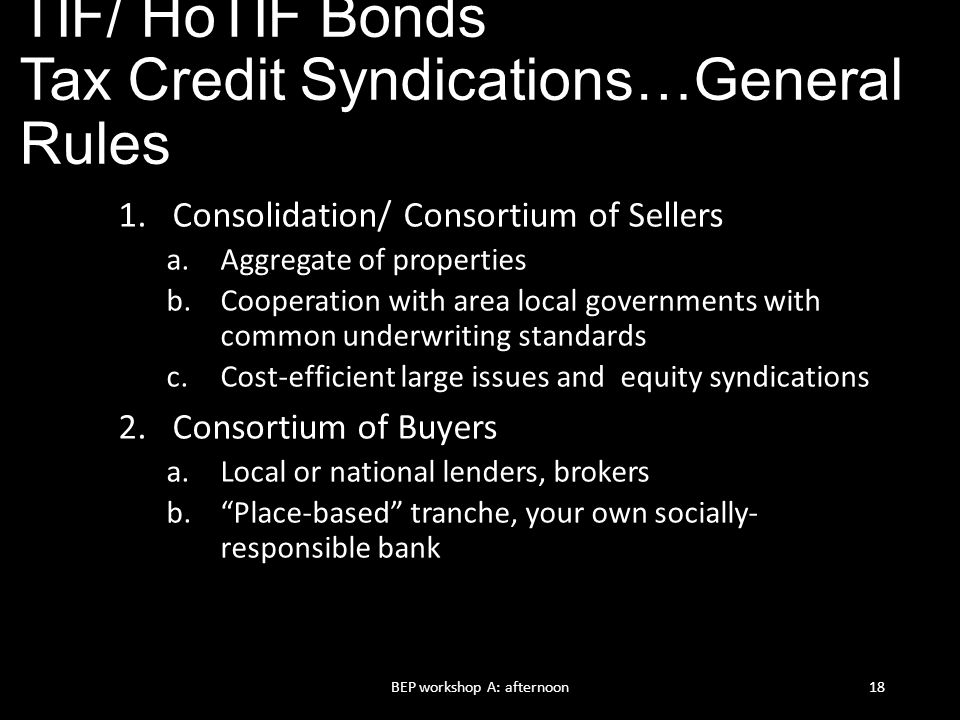 TIF/ HoTIF Bonds Tax Credit Syndications…General Rules
