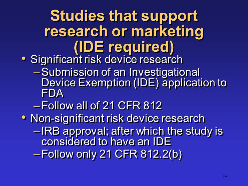 Studies that support research or marketing (IDE required)