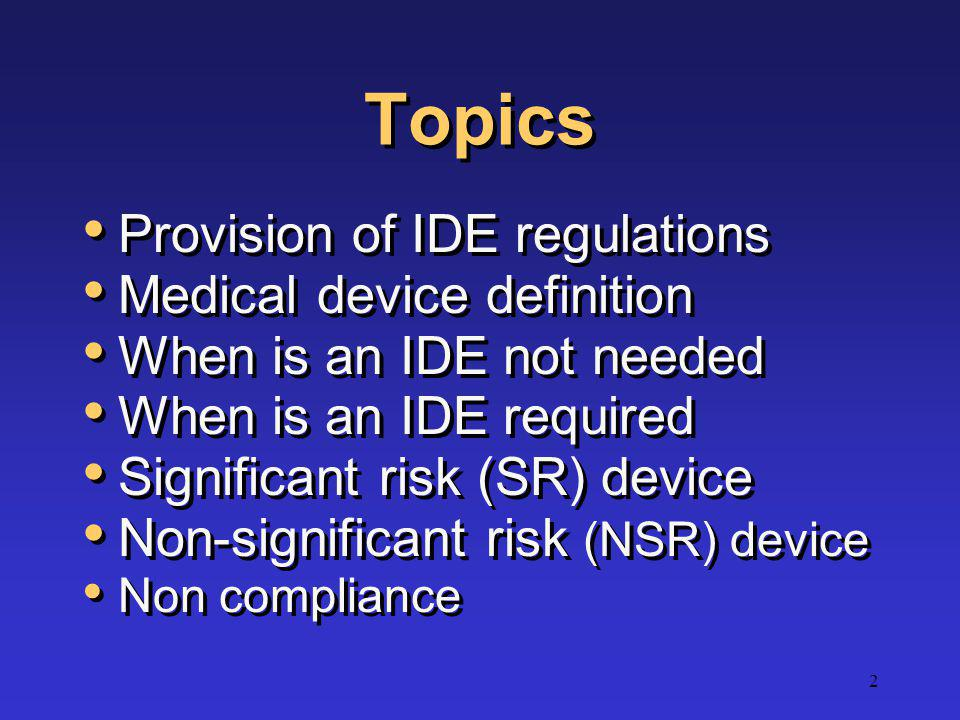Topics Provision of IDE regulations Medical device definition