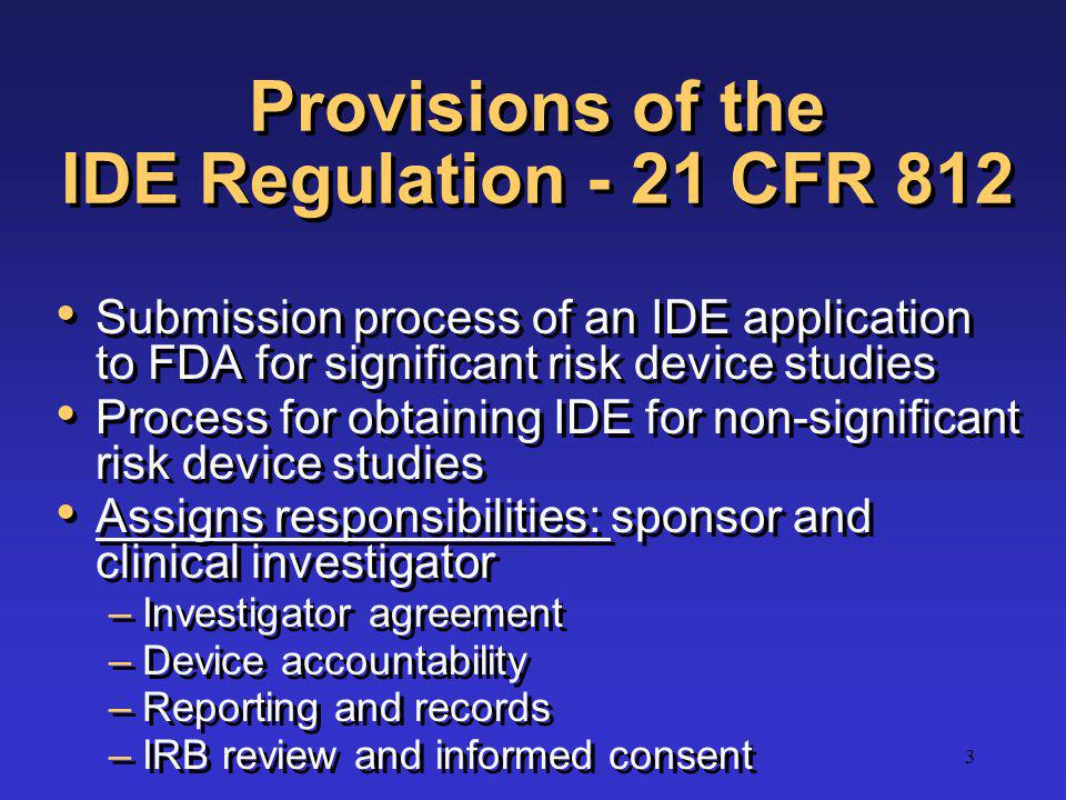Provisions of the IDE Regulation - 21 CFR 812